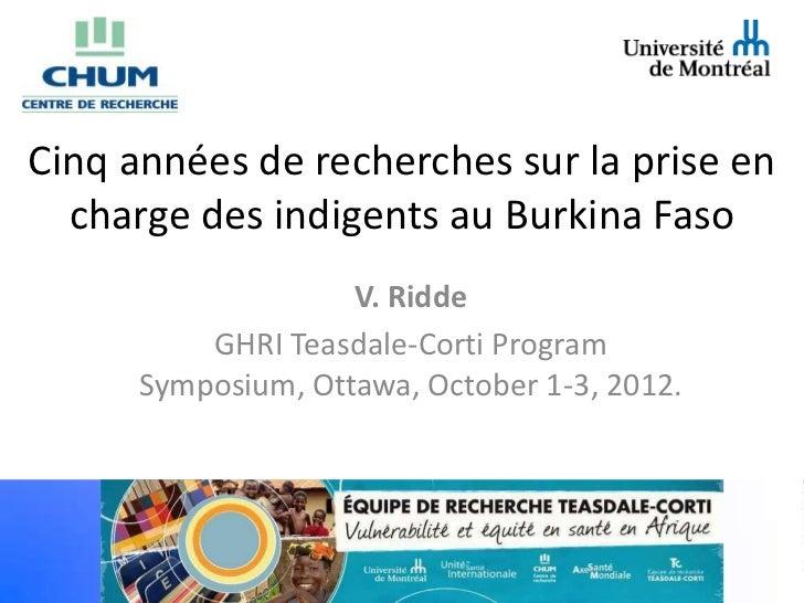 Cinq années de recherches sur la prise en  charge des indigents au Burkina Faso                    V. Ridde          GHRI ...