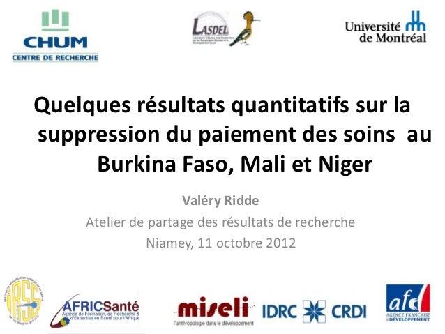 Quelques résultats quantitatifs sur lasuppression du paiement des soins au     Burkina Faso, Mali et Niger                ...