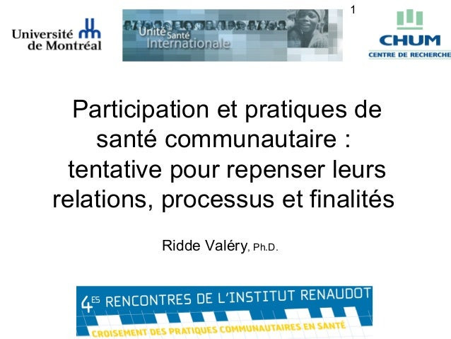 1   Participation et pratiques de     santé communautaire :  tentative pour repenser leursrelations, processus et finalité...