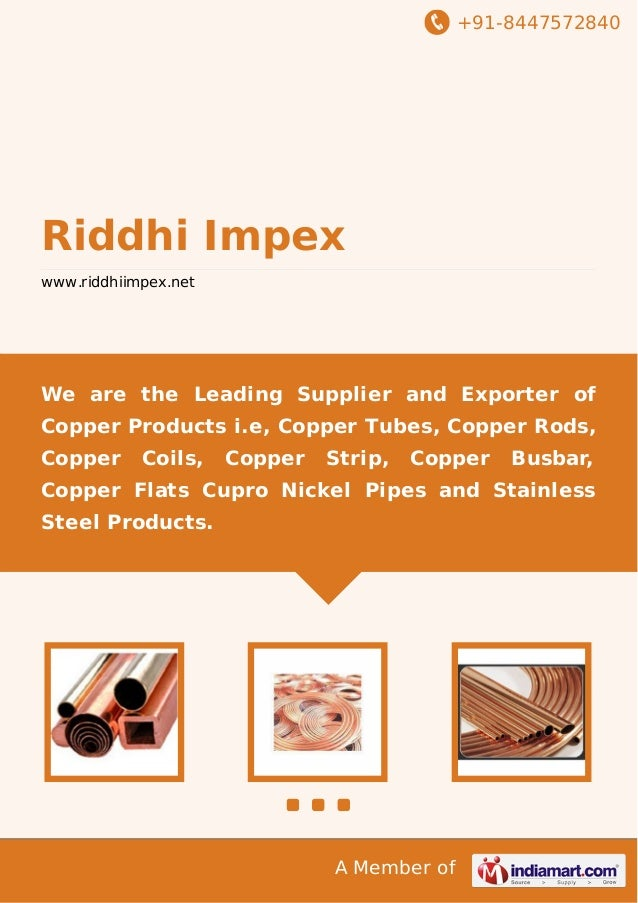 +91-8447572840  Riddhi Impex www.riddhiimpex.net  We are the Leading Supplier and Exporter of Copper Products i.e, Copper ...