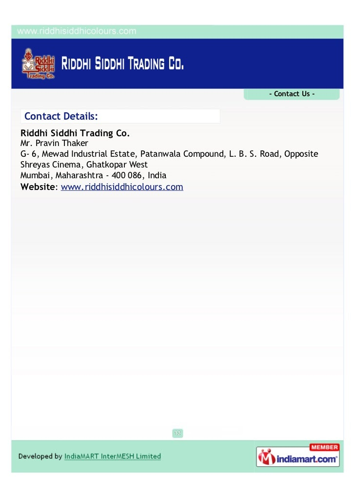 - Contact Us -Contact Details:Riddhi Siddhi Trading Co.Mr. Pravin ThakerG- 6, Mewad Industrial Estate, Patanwala Compound,...