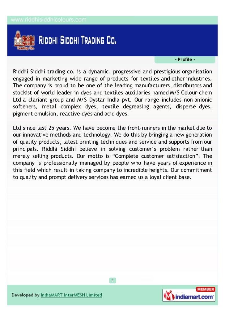 - Profile -Riddhi Siddhi trading co. is a dynamic, progressive and prestigious organisationengaged in marketing wide range...