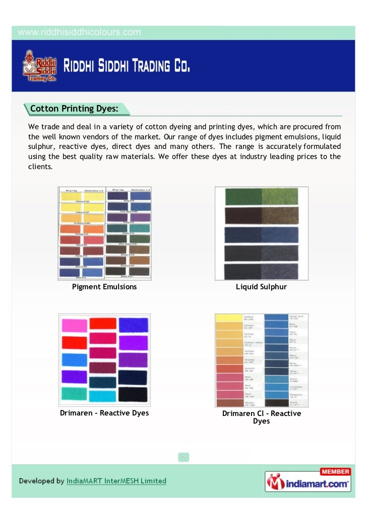 Cotton Printing Dyes:We trade and deal in a variety of cotton dyeing and printing dyes, which are procured fromthe well kn...