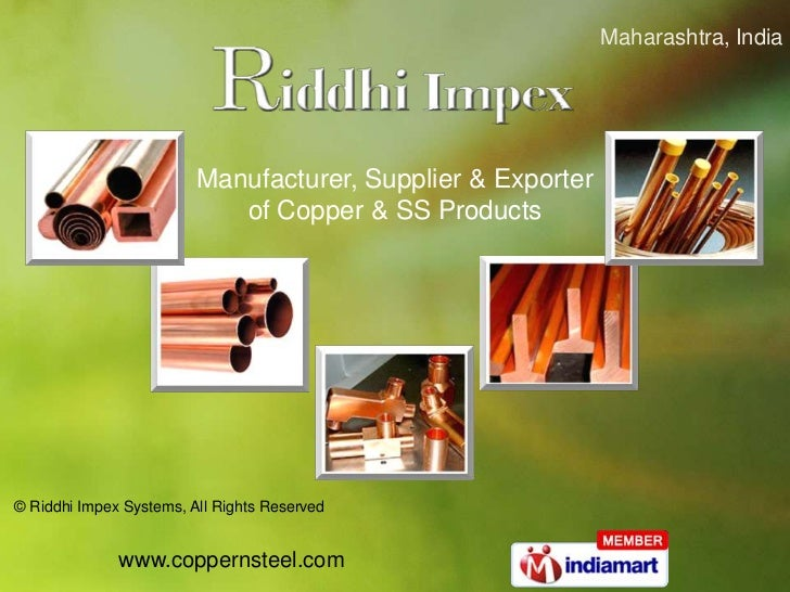 Maharashtra, India <br />Manufacturer, Supplier & Exporter <br />of Copper & SS Products<br />© RiddhiImpexSystems,All Rig...