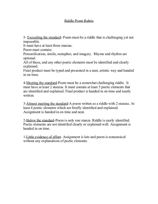 Riddle Poem Rubric 5- Exceeding the standard- Poem must be a riddle that is challenging yet not impossible. It must have a...