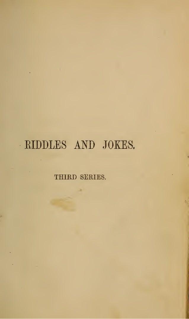 EIDDLES AND JOKES. THIRD SERIES.