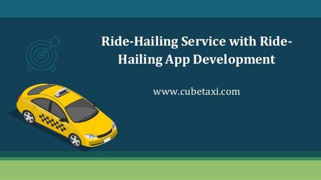 Ride-Hailing Service with Ride- Hailing App Development www.cubetaxi.com