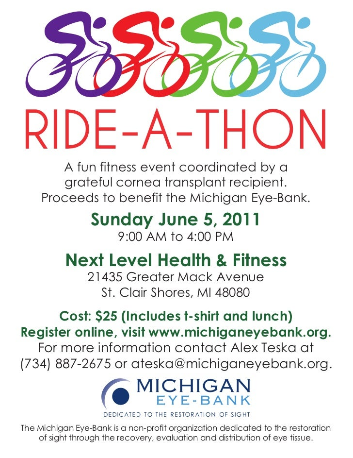 RIDE-A-THON        A fun fitness event coordinated by a        grateful cornea transplant recipient.     Proceeds to benef...