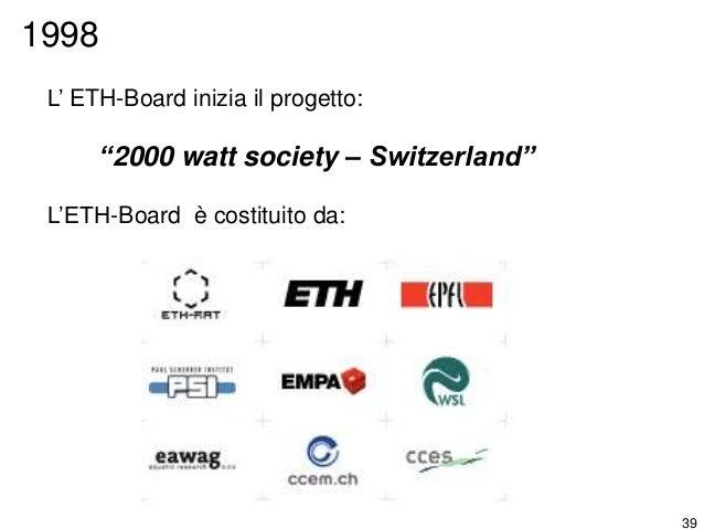 """40 ETH: """"2000 watt e 1 t CO2 pro capite nel 2050"""" Jochem et al., 2002 https://www.slideshare.net/morosini1952/jochem-2002-..."""