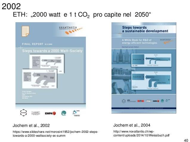 """41 """"Lo scenario della """"società a 2000 watt"""" funge da traguardo auspicabile per la politica energetica e climatica; esso co..."""