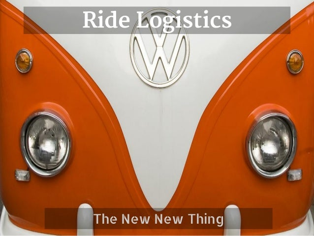 Ride Logistics  The New New Thing