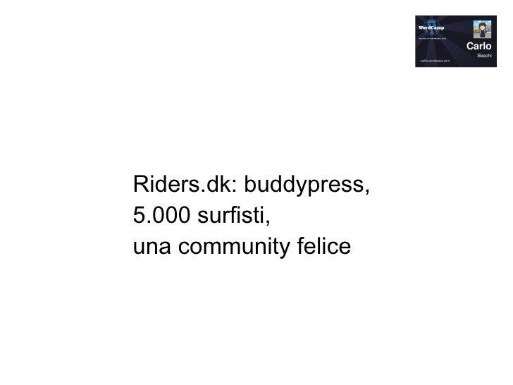 Riders.dk: buddypress, 5.000 surfisti,  una community felice