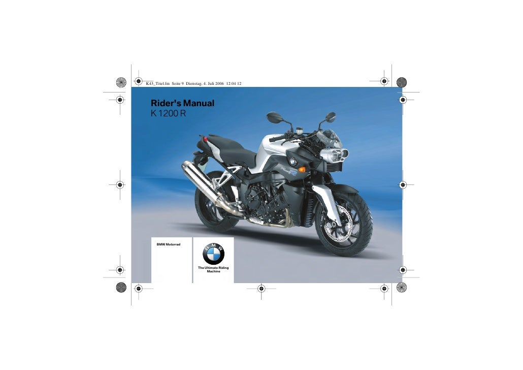 Rider's Manual K 1200 R      BMW Motorrad                     The Ultimate Riding                      Machine