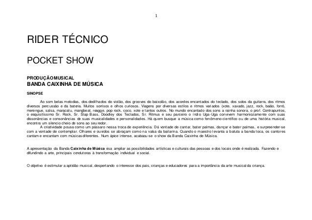 1 RIDER TÉCNICO POCKET SHOW PRODUÇÃO MUSICAL BANDA CAIXINHA DE MÚSICA SINOPSE Ao som belas melodias, dos dedilhados do vio...