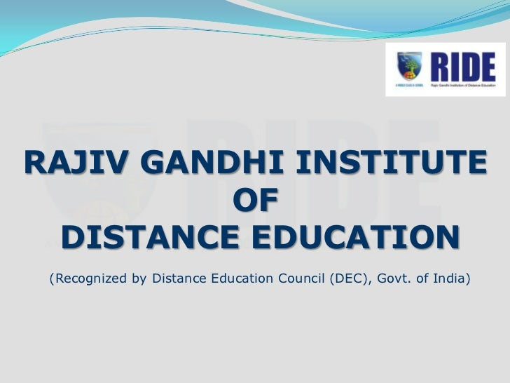 RAJIV GANDHI INSTITUTE          OF  DISTANCE EDUCATION (Recognized by Distance Education Council (DEC), Govt. of India)