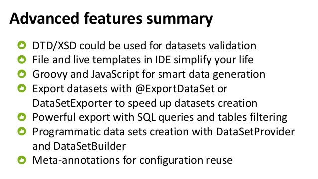 Basics features summary Several datasets could be specified in @ExpectedDataSet for assertion Some columns may be ignored ...