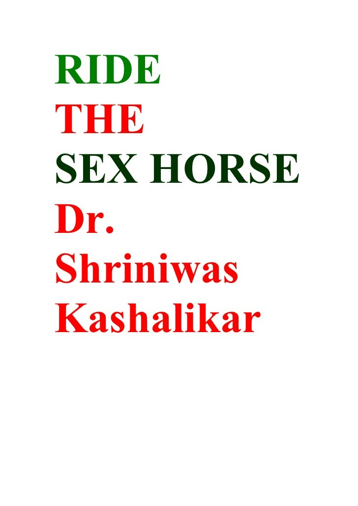 RIDE THE SEX HORSE Dr. Shriniwas Kashalikar