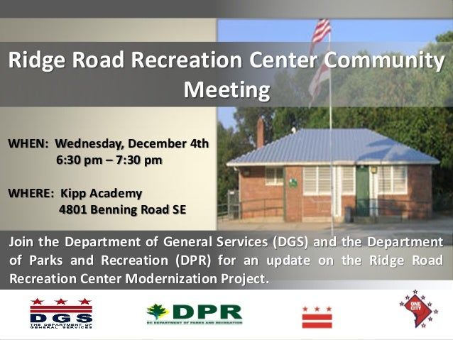 Ridge Road Recreation Center Community Meeting WHEN: Wednesday, December 4th 6:30 pm – 7:30 pm WHERE: Kipp Academy 4801 Be...