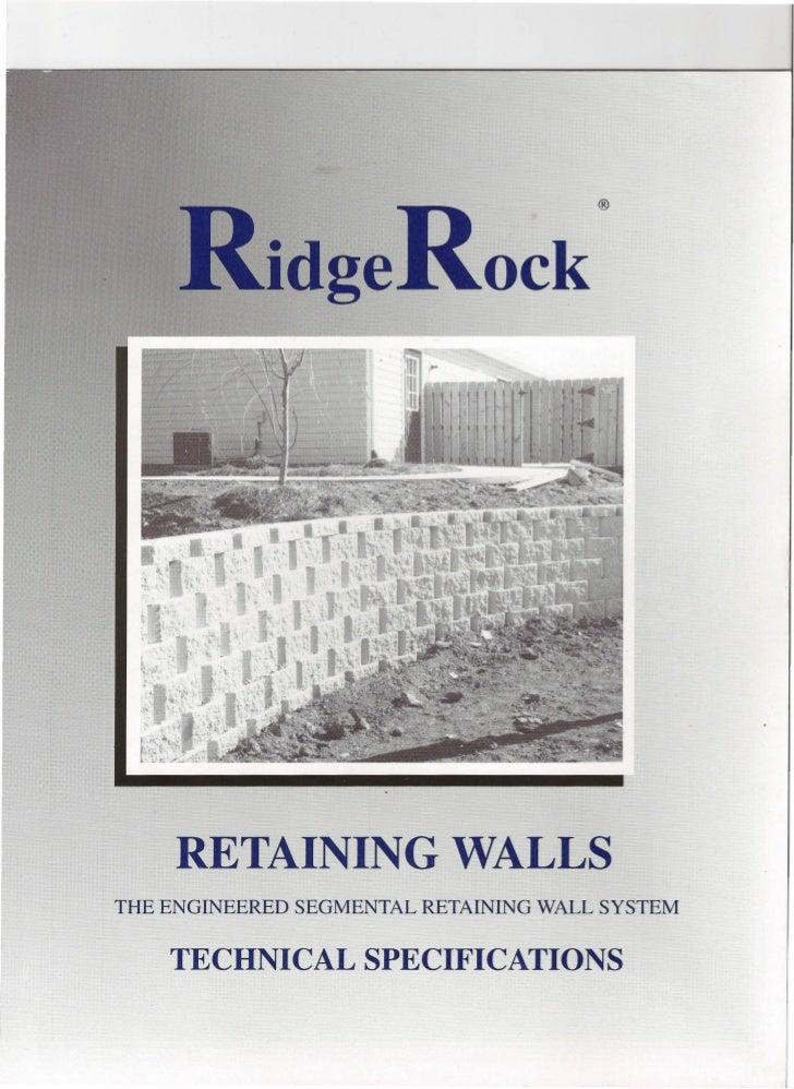 ®            idge              ock     RETAINING WALLSTHE ENGINEERED SEGMENTAL RETAINING WALL SYSTEM    TECHNICAL SPECIFIC...