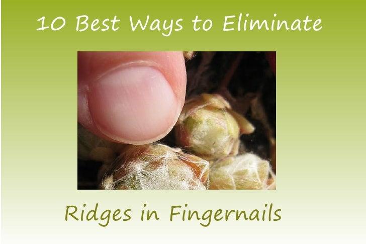 Eliminate Ridges in Fingernails Now!