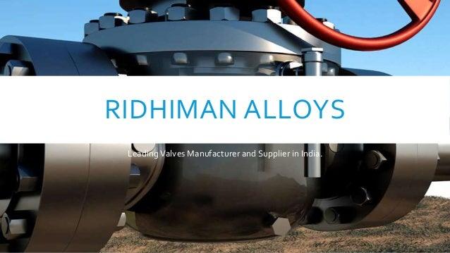 Ridhiman alloys valves fitting supplier, manufacturer