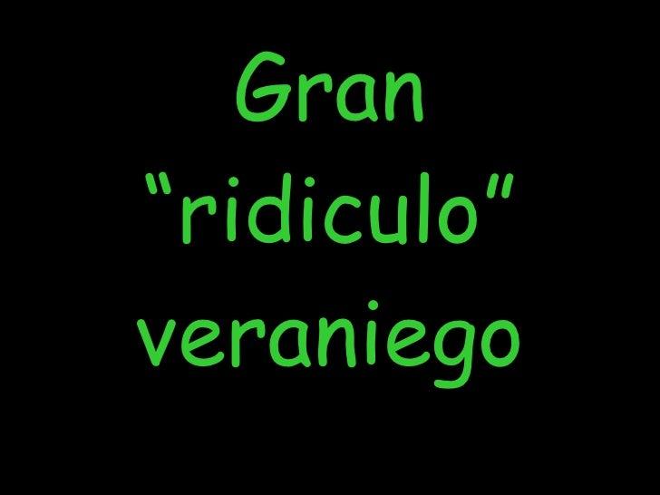 """Gran """"ridiculo"""" veraniego"""