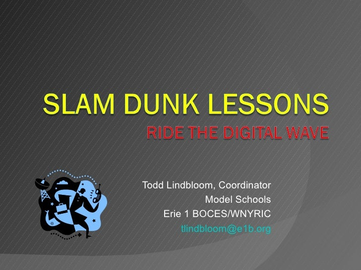 Todd Lindbloom, Coordinator Model Schools Erie 1 BOCES/WNYRIC [email_address]