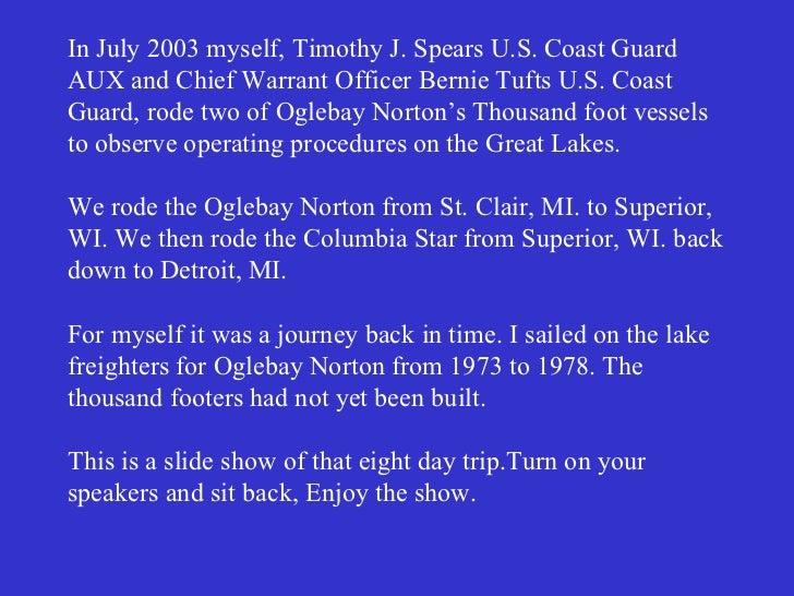 In July 2003 myself, Timothy J. Spears U.S. Coast Guard AUX and Chief Warrant Officer Bernie Tufts U.S. Coast Guard, rode ...