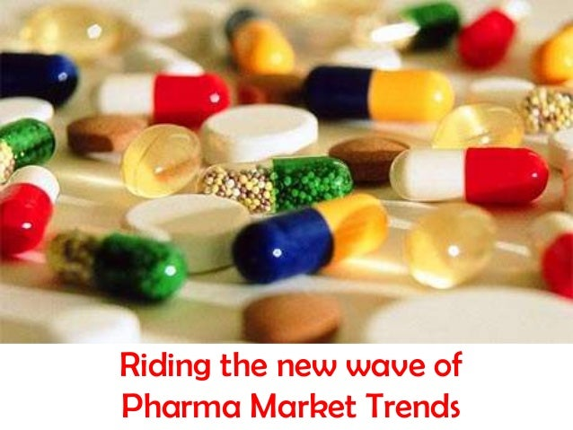 Riding the new wave of Pharma Market Trends
