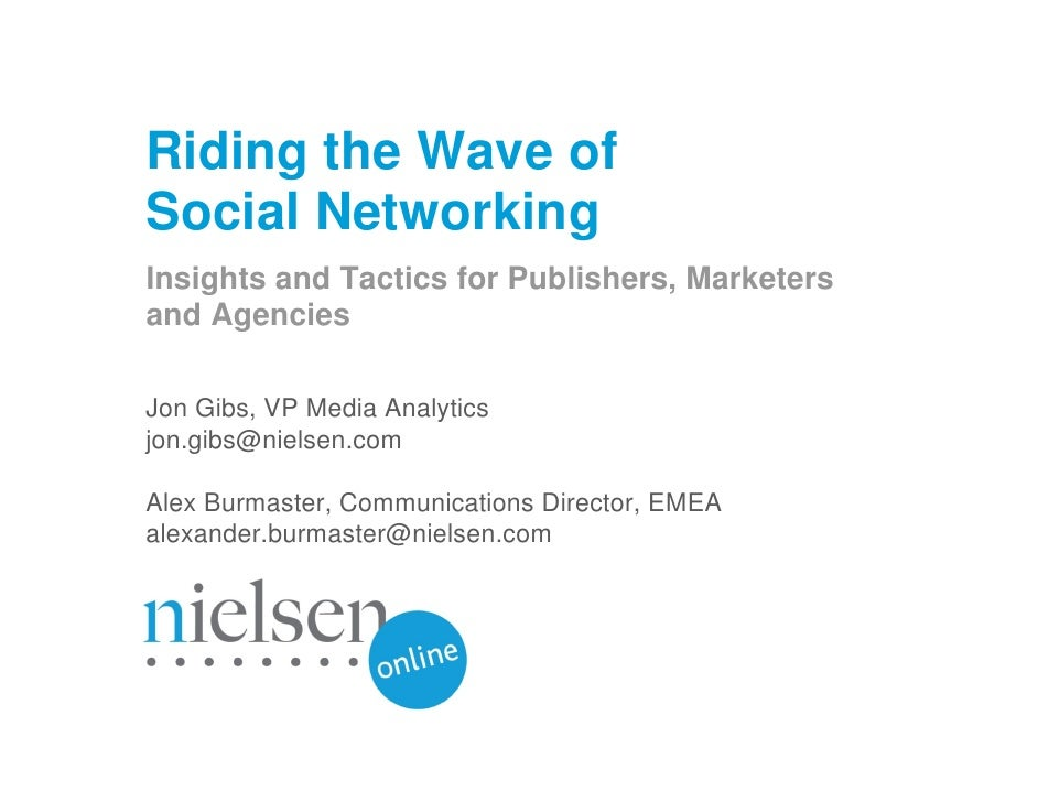 Riding the Wave of Social Networking Insights and Tactics for Publishers, Marketers and Agencies  Jon Gibs, VP Media Analy...