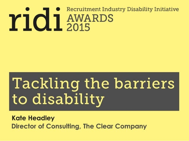O 0 Recruitment Industry Disability Initiative I' 1 d AWARDS 2015  Tackling the barriers     to disability  Kate Headley D...