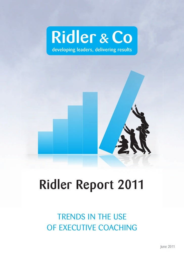 Ridler Report 2011   TRENDS IN THE USE OF EXECUTIVE COACHING                         June 2011