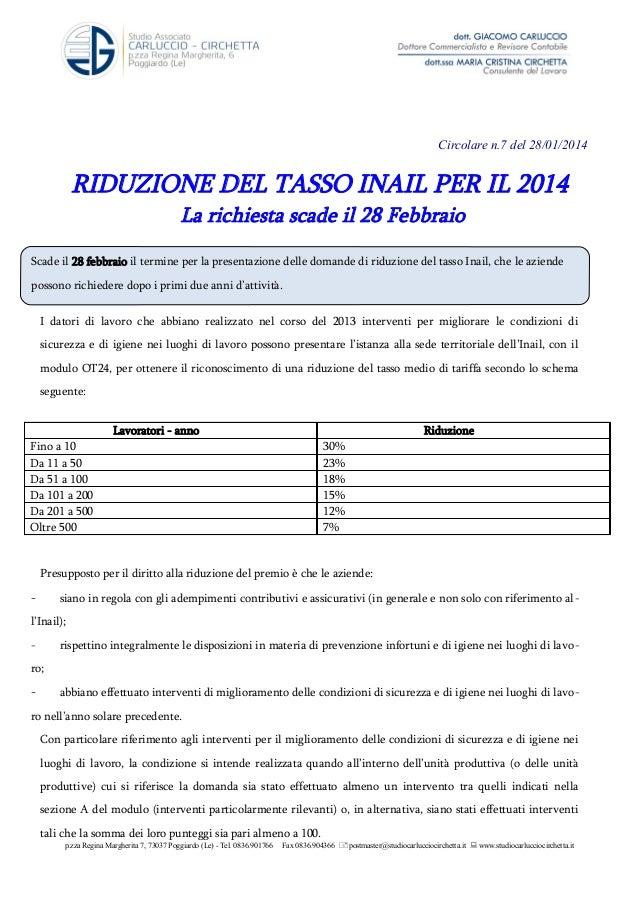Circolare n.7 del 28/01/2014  RIDUZIONE DEL TASSO INAIL PER IL 2014 La richiesta scade il 28 Febbraio  Scade il 28 febbrai...