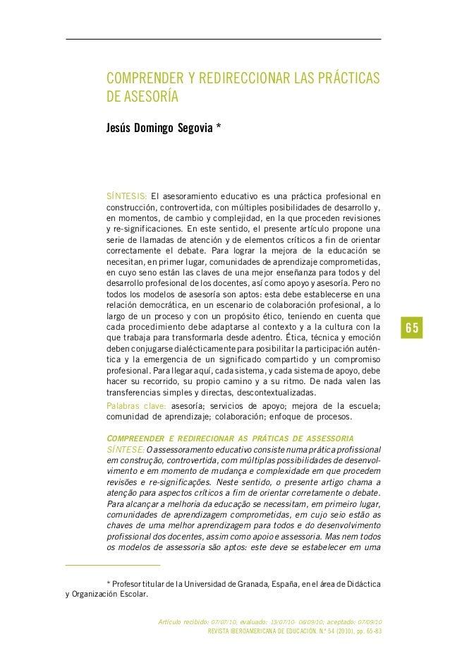 COMPRENDER Y REDIRECCIONAR LAS PRÁCTICAS DE ASESORÍA Jesús Domingo Segovia *  SÍNTESIS: El asesoramiento educativo es una ...