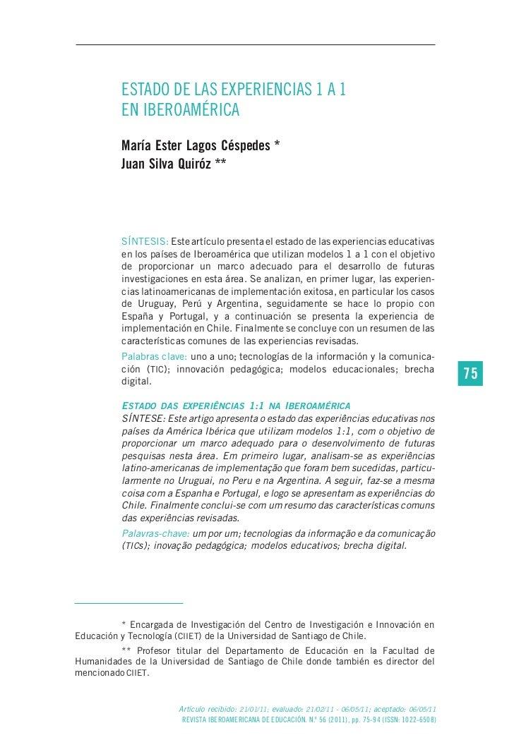 ESTADO DE LAS EXPERIENCIAS 1 A 1          EN IBEROAMÉRICA          María Ester Lagos Céspedes *          Juan Silva Quiróz...