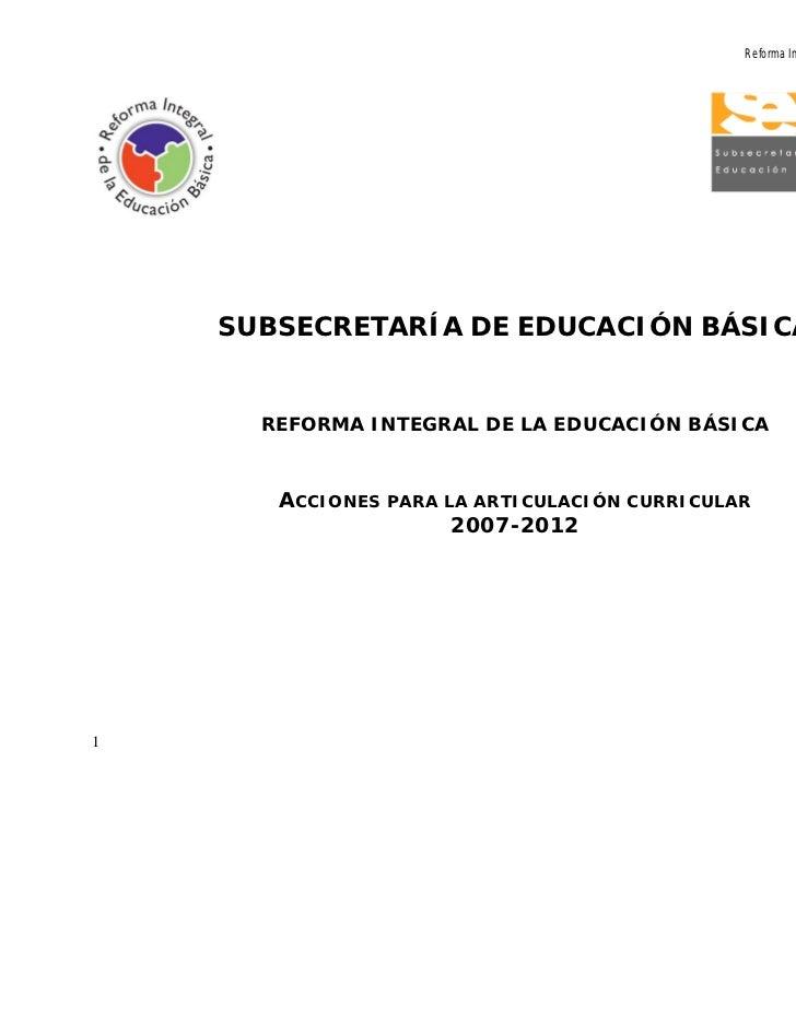 Reforma Integral de la Educación Básica    SUBSECRETARÍA DE EDUCACIÓN BÁSICA      REFORMA INTEGRAL DE LA EDUCACIÓN BÁSICA ...