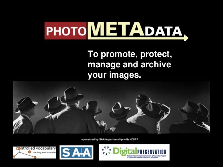 To promote, protect, The Lifecycle of Embedded                    manage and archive Image Metadata within Digital        ...