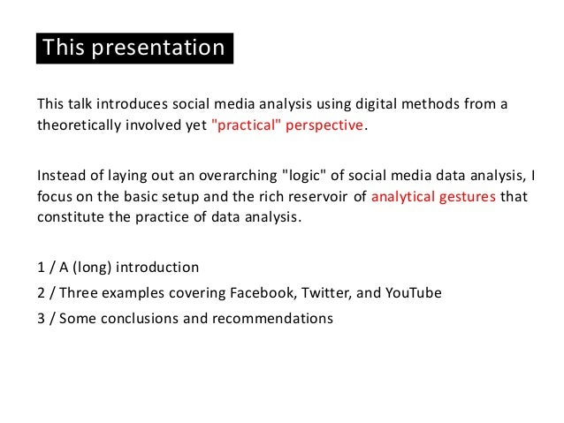 Analyzing Social Media with Digital Methods. Possibilities, Requirements, and Limitations Slide 3