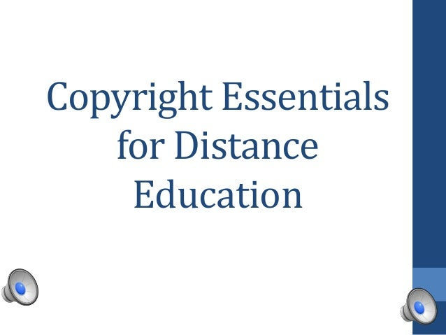 Copyright Essentials   for Distance    Education
