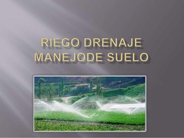  El agua que requieren los cultivos es aportada en forma natural por las precipitaciones, pero cuando ésta es escasa o su...
