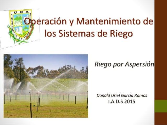 Operacion Y Manteimiento De Los Sistemas De Riego Aspersion