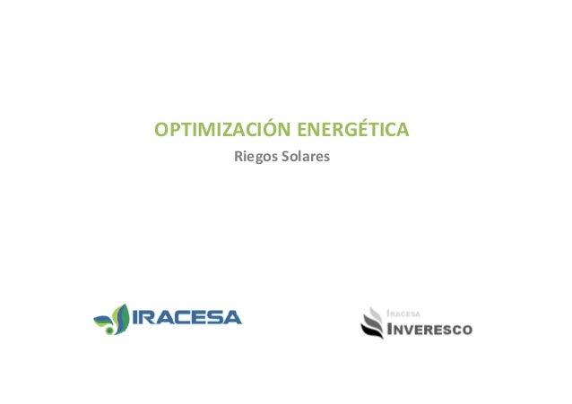 OPTIMIZACIÓN ENERGÉTICA Riegos Solares