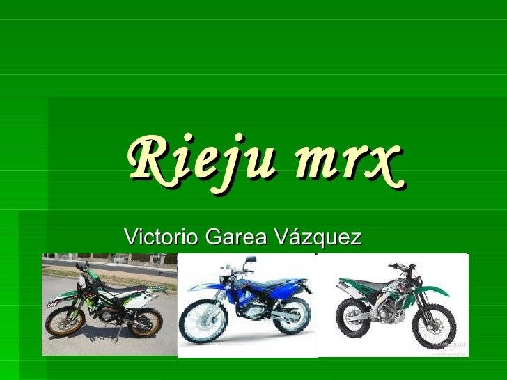 Rieju   mrx  Victorio Garea Vázquez