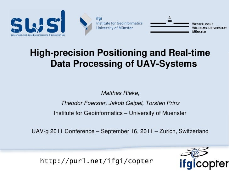 High-precision Positioning and Real-time    Data Processing of UAV-Systems                          Matthes Rieke,        ...