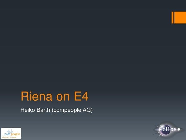 Riena on E4Heiko Barth (compeople AG)