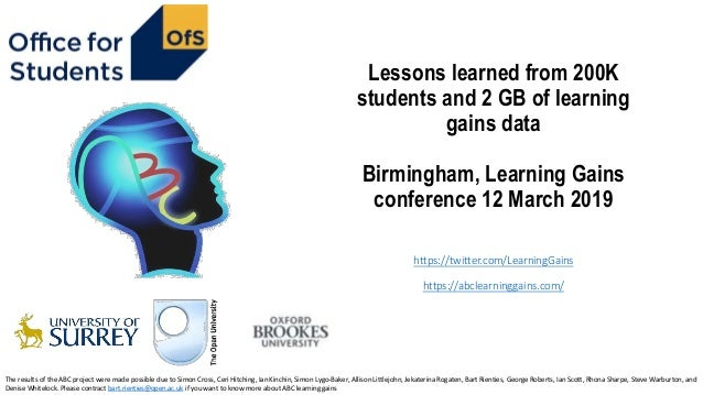 Lessons learned from 200K students and 2 GB of learning gains data Birmingham, Learning Gains conference 12 March 2019 htt...