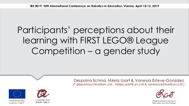 Participants' perceptions about their learning with FIRST LEGO® League Competition – a gender study Despoina Schina, Mirei...