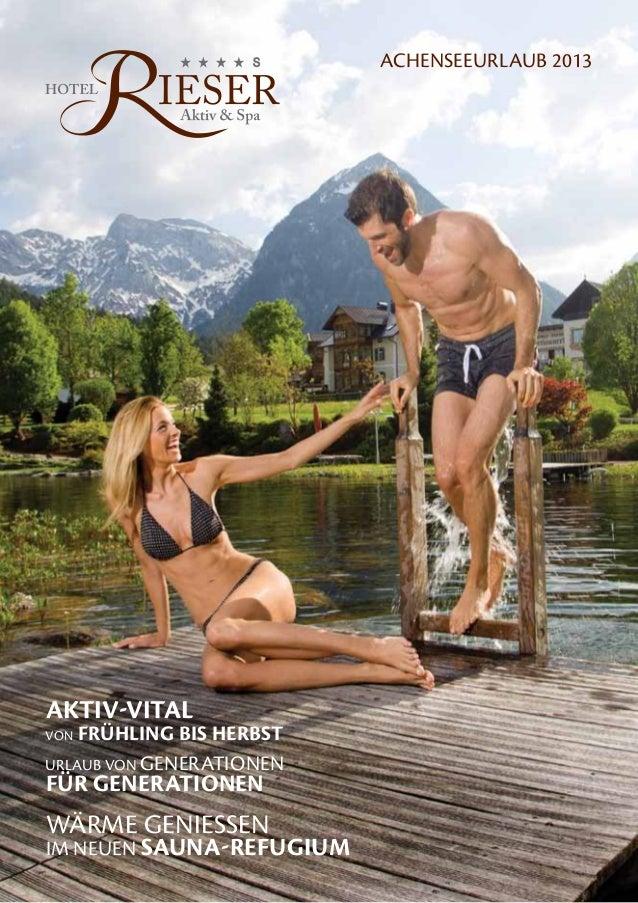 Achenseeurlaub 2013Aktiv-vitalvon Frühling bis HerbstUrlaub von GenerationENfür generationENWärme genieSSenim neuen Sauna-...
