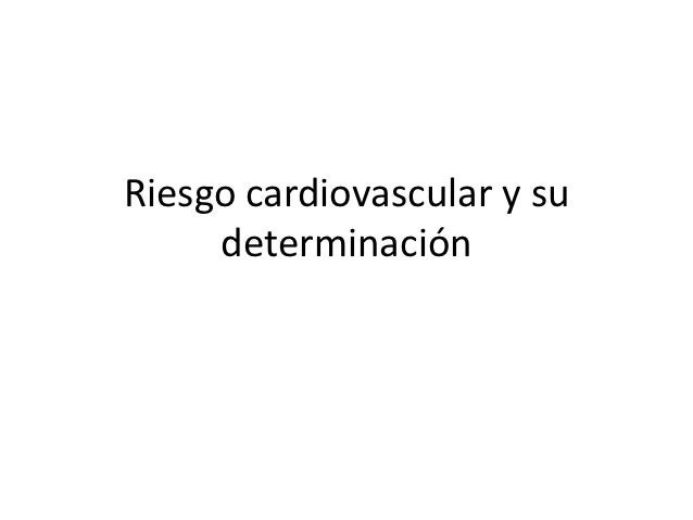 Riesgo cardiovascular y su     determinación