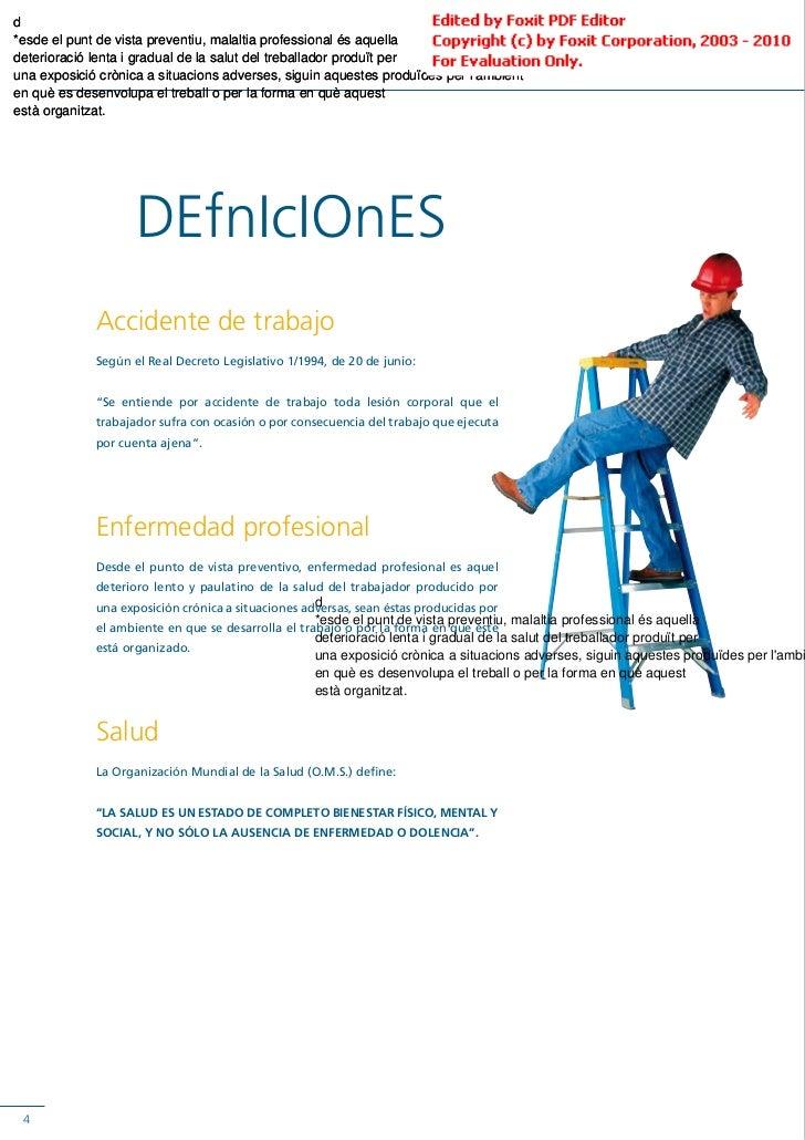 d*esde el punt de vista preventiu, malaltia professional és aquelladeterioració lenta i gradual de la salut del treballado...